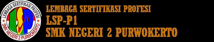 Lembaga Sertifikasi Profesi – LSP – SMK Negeri 2 Purwokerto